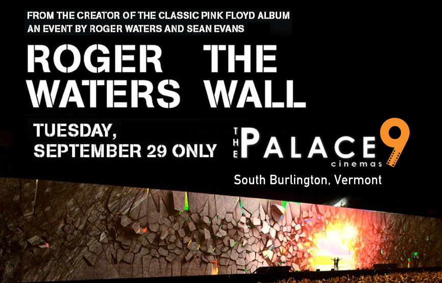 Roger Waters The Wall at Palace 9 Cinemas, South Burlington, Vermont on Sept. 29