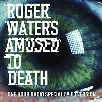 Roger Waters: Amused to Death radio show