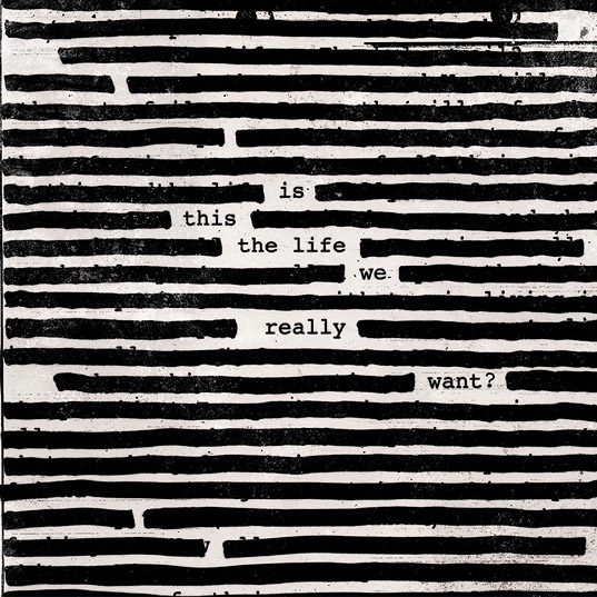 Is This the Life We Really Want? (Roger Waters) (2017)