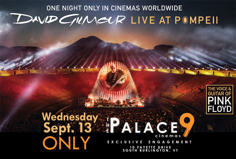 David Gilmour Live at Pompeii at Palace 9 Cinemas, South Burlington, Vermont on Sept. 13