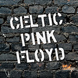Contest: Celtic Pink Floyd | News | Floydian Slip™ | Syndicated Pink Floyd radio show